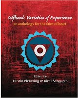 https://www.amazon.com/Selfhood-Varieties-Experience-anthology-faint/dp/0996270485/ref=sr_1_1?ie=UTF8&qid=1478047676&sr=8-1&keywords=selfhood+anthology